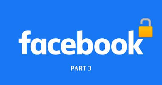 The Ultimate Christian Guide To Locking Down Your Facebook Profile - Part 3